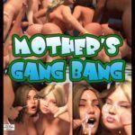 Mother's Gangbang