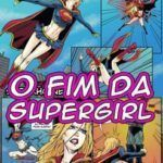 O Fim da Supergirl
